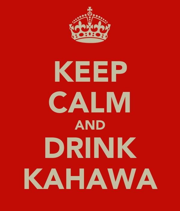 KEEP CALM AND DRINK KAHAWA