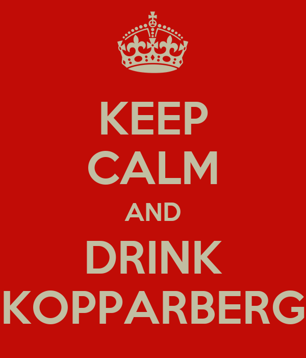 KEEP CALM AND DRINK KOPPARBERG