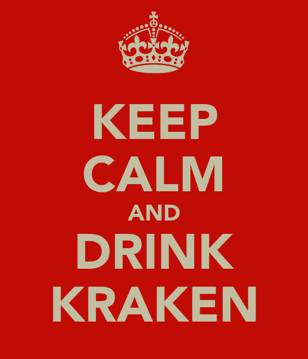 KEEP CALM AND DRINK KRAKEN