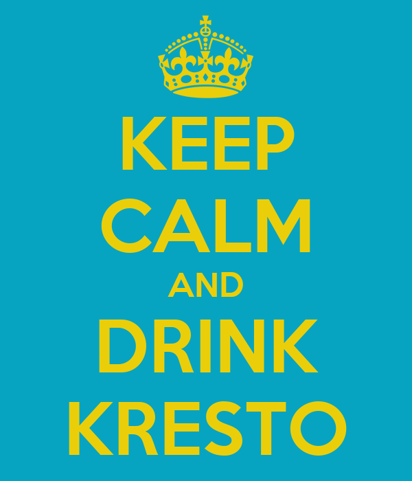 KEEP CALM AND DRINK KRESTO