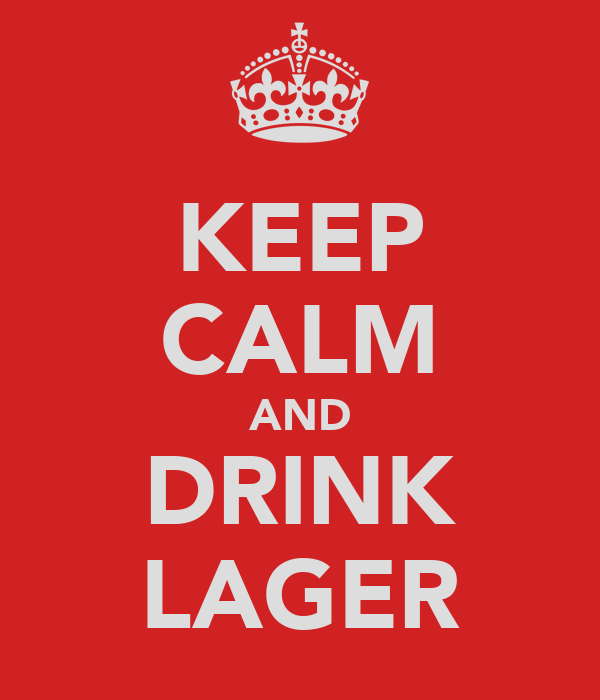 KEEP CALM AND DRINK LAGER