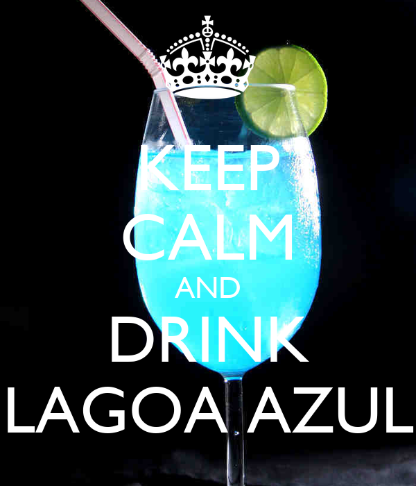 KEEP CALM AND DRINK LAGOA AZUL