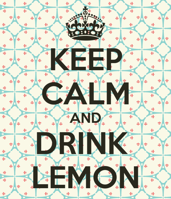 KEEP CALM AND DRINK  LEMON