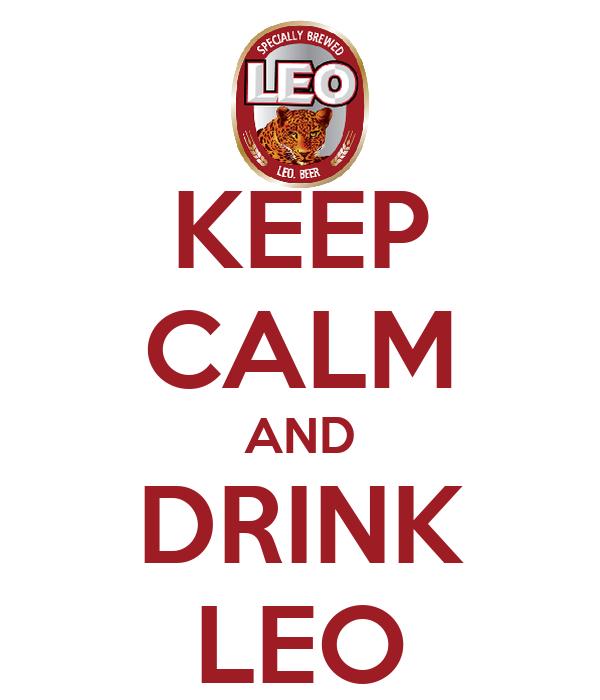 KEEP CALM AND DRINK LEO