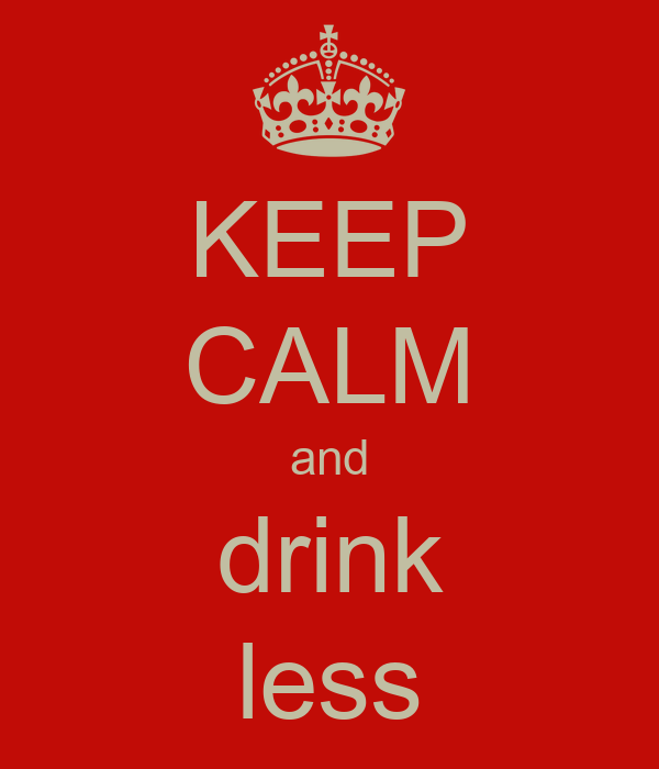 KEEP CALM and drink less