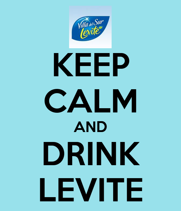 KEEP CALM AND DRINK LEVITE