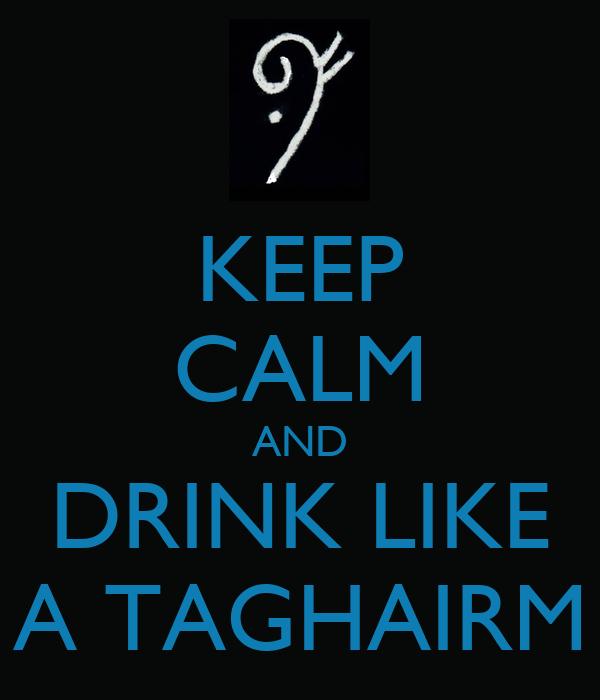 KEEP CALM AND DRINK LIKE A TAGHAIRM