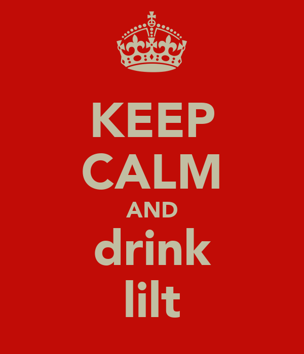 KEEP CALM AND drink lilt