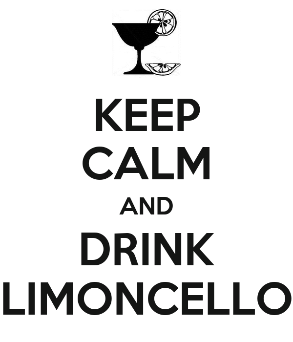 KEEP CALM AND DRINK LIMONCELLO