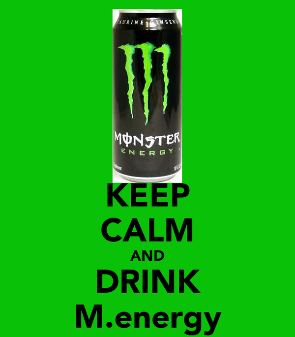 KEEP CALM AND DRINK M.energy