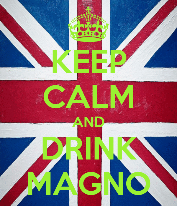 KEEP CALM AND DRINK MAGNO