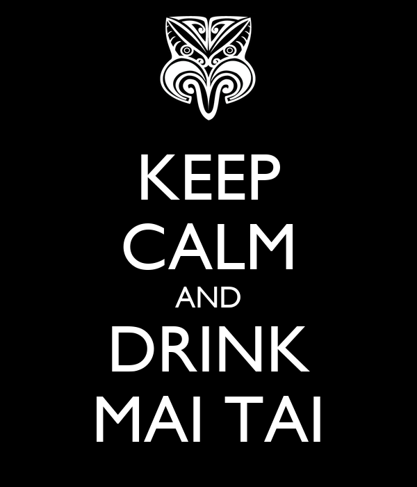 KEEP CALM AND DRINK MAI TAI