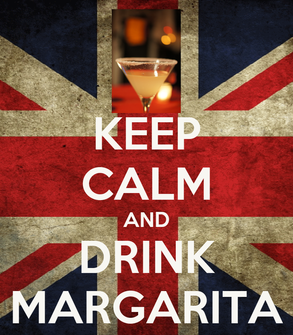 KEEP CALM AND DRINK MARGARITA