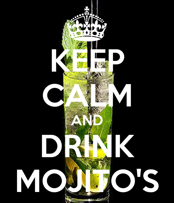 KEEP CALM AND DRINK MOJITO'S