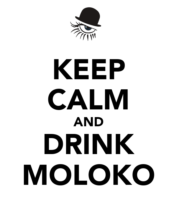 KEEP CALM AND DRINK MOLOKO