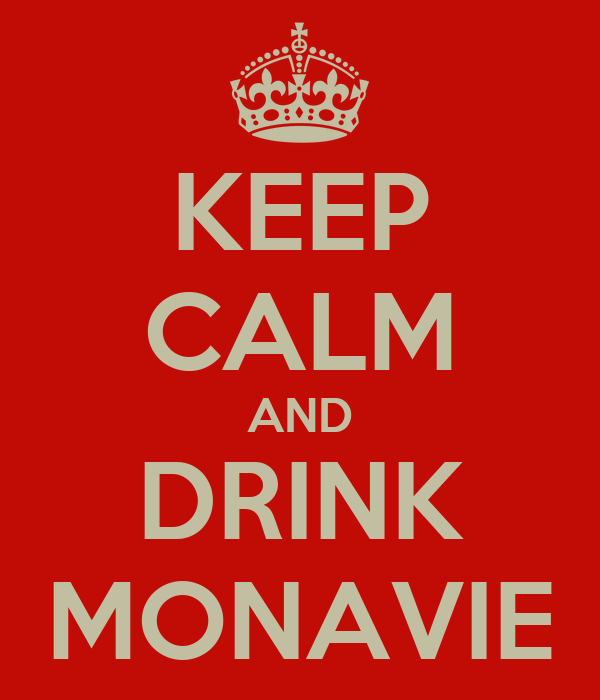 KEEP CALM AND DRINK MONAVIE