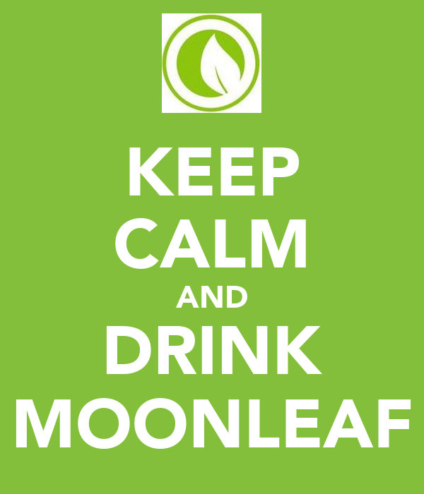 KEEP CALM AND DRINK MOONLEAF