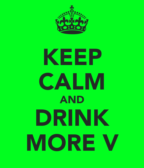 KEEP CALM AND DRINK MORE V