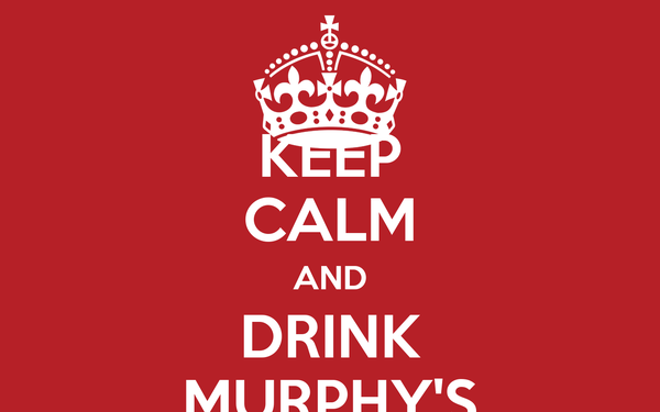 KEEP CALM AND DRINK MURPHY'S