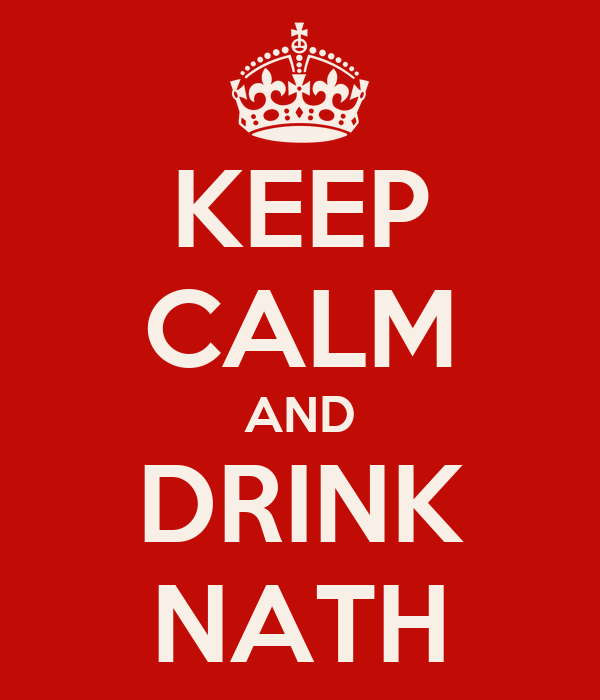 KEEP CALM AND DRINK NATH