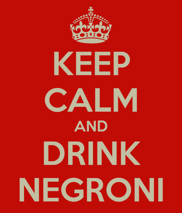 KEEP CALM AND DRINK NEGRONI