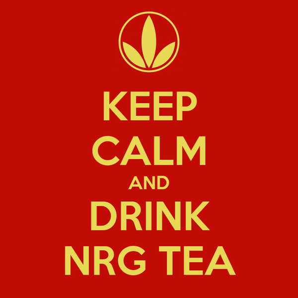 KEEP CALM AND DRINK NRG TEA