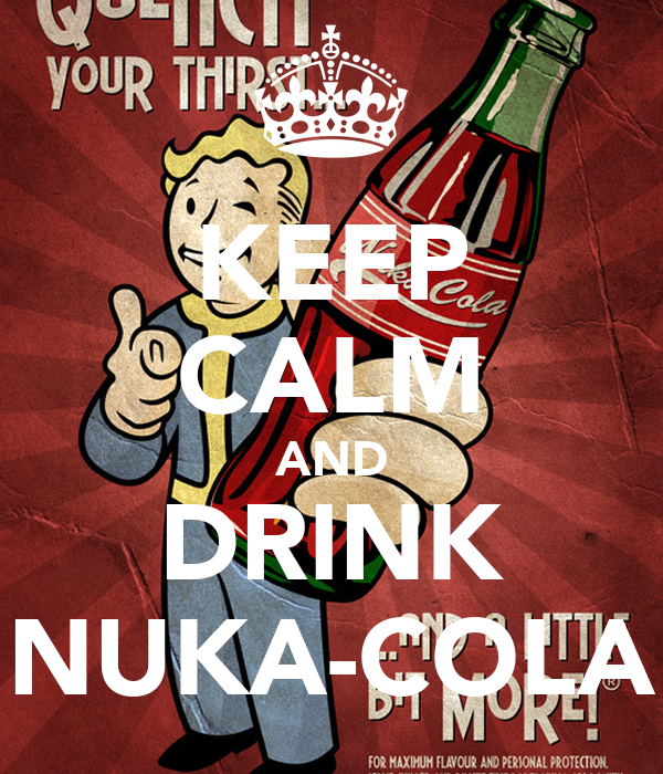 KEEP CALM AND DRINK NUKA-COLA