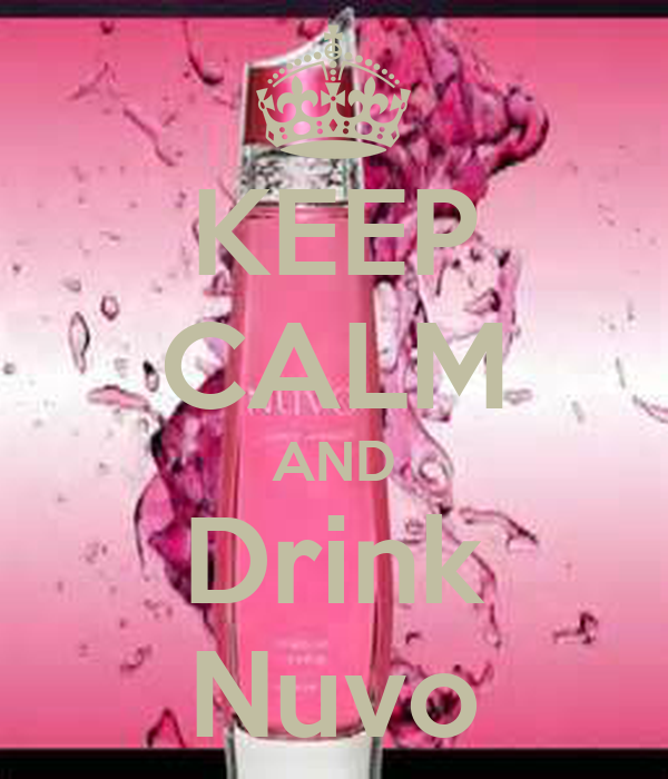 KEEP CALM AND Drink Nuvo