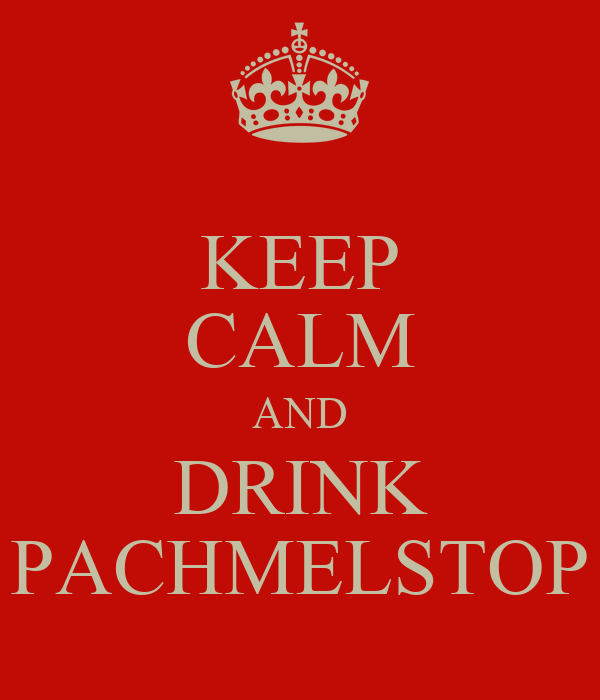 KEEP CALM AND DRINK PACHMELSTOP
