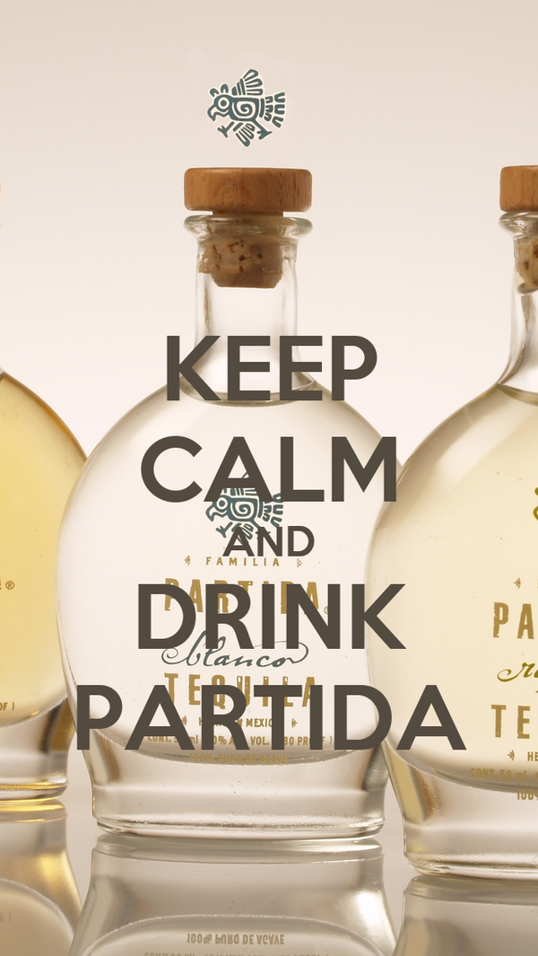 KEEP CALM AND DRINK PARTIDA