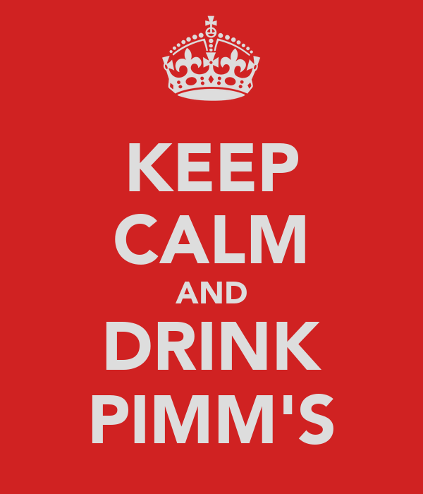 KEEP CALM AND DRINK PIMM'S