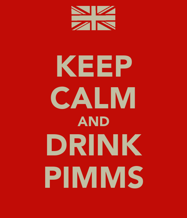 KEEP CALM AND DRINK PIMMS