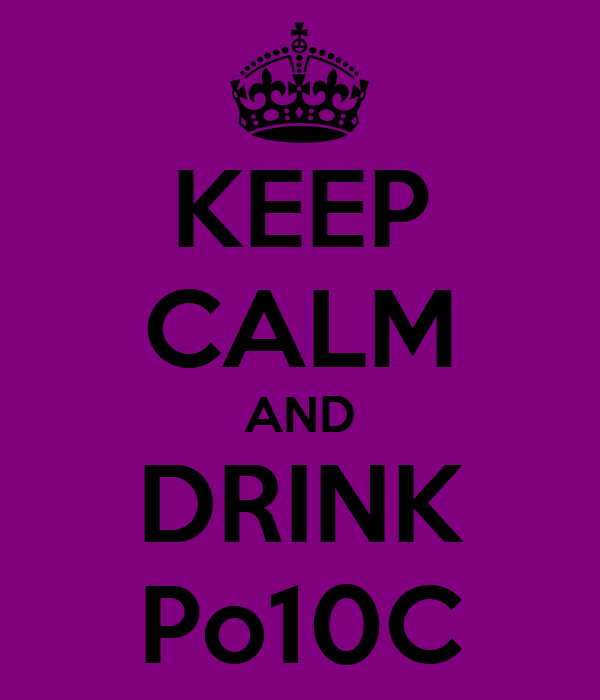 KEEP CALM AND DRINK Po10C