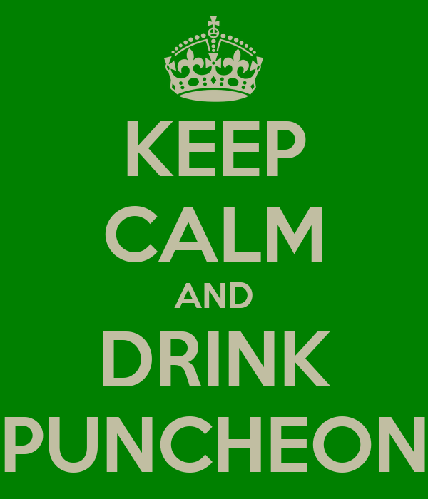 KEEP CALM AND DRINK PUNCHEON