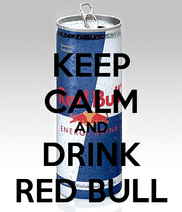 KEEP CALM AND DRINK RED BULL