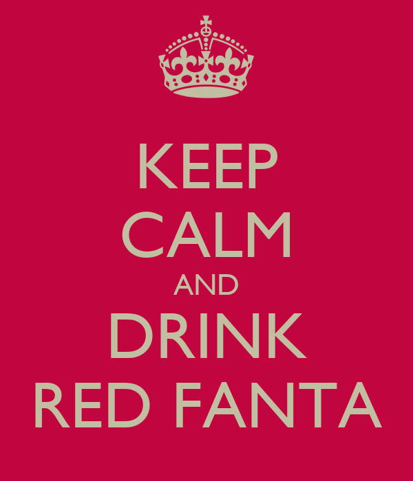 KEEP CALM AND DRINK RED FANTA