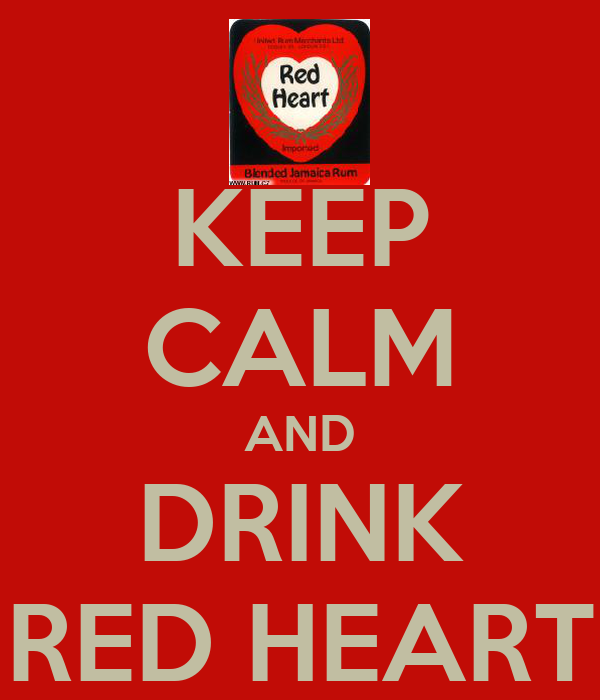 KEEP CALM AND DRINK RED HEART