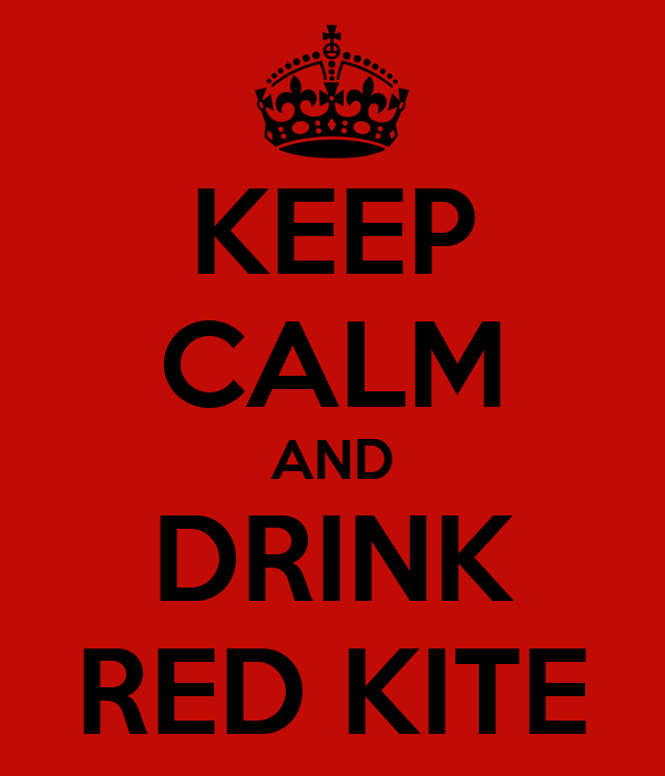KEEP CALM AND DRINK RED KITE