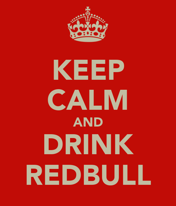 KEEP CALM AND DRINK REDBULL