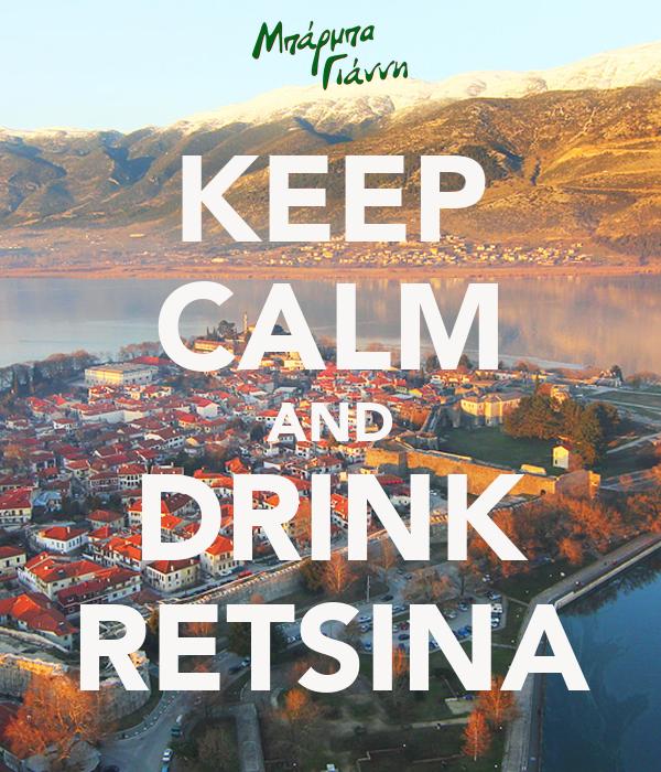 KEEP CALM AND DRINK RETSINA