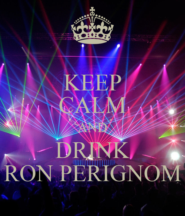 KEEP CALM AND DRINK RON PERIGNOM