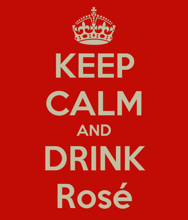 KEEP CALM AND DRINK Rosé