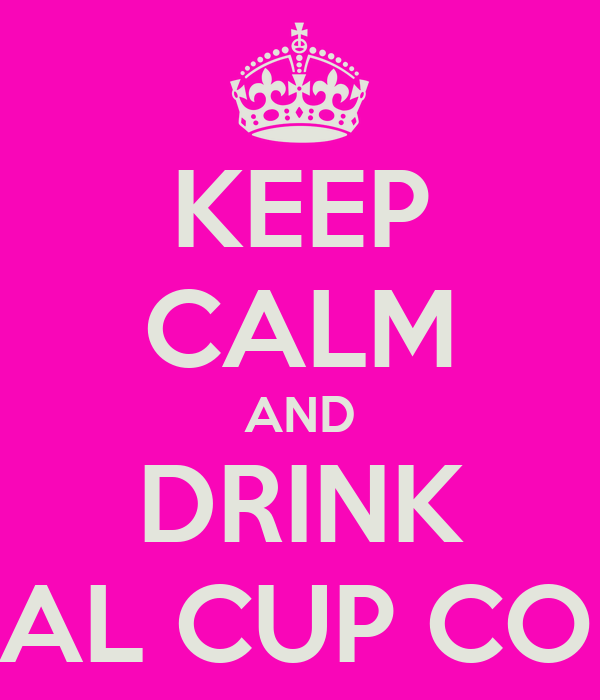 KEEP CALM AND DRINK ROYAL CUP COFFEE