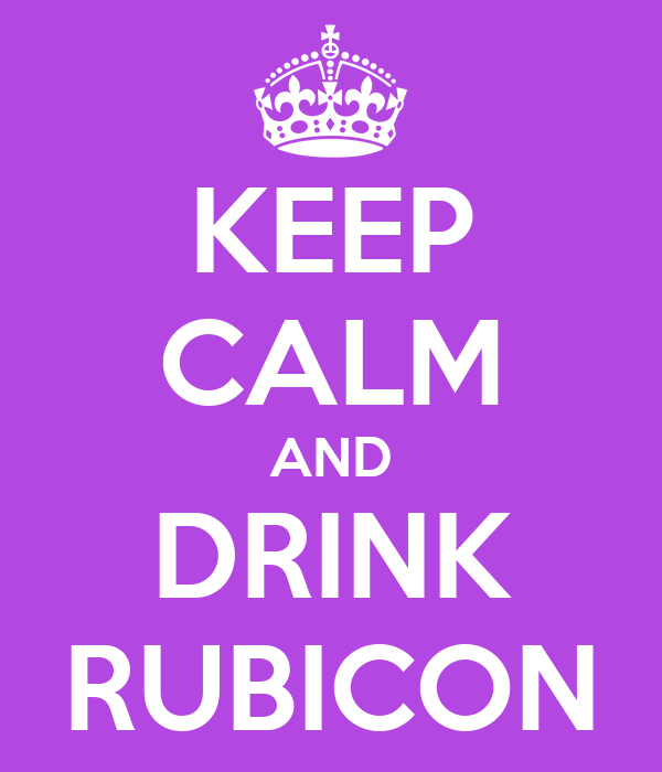 KEEP CALM AND DRINK RUBICON