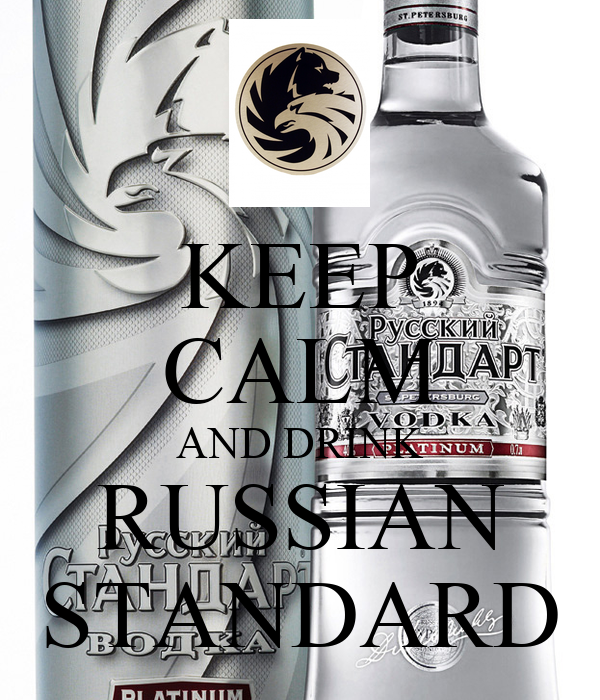 KEEP CALM AND DRINK RUSSIAN STANDARD