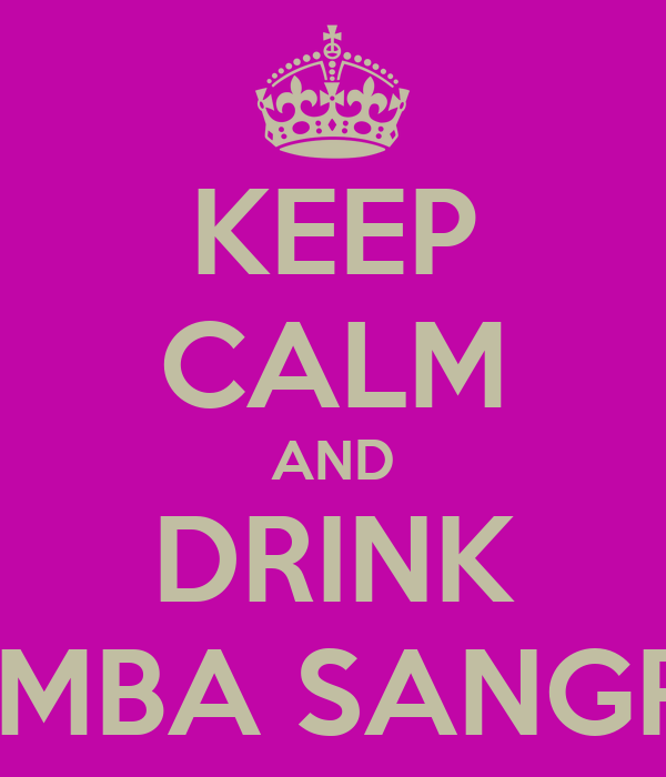 KEEP CALM AND DRINK SAMBA SANGRIA