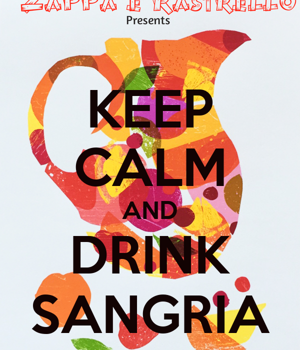 KEEP CALM AND DRINK SANGRIA