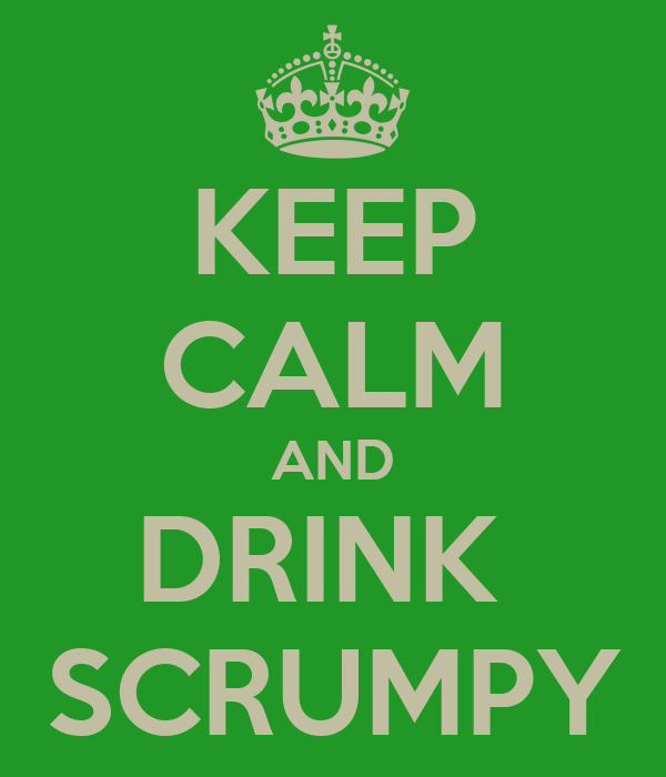 KEEP CALM AND DRINK  SCRUMPY