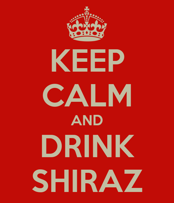 KEEP CALM AND DRINK SHIRAZ