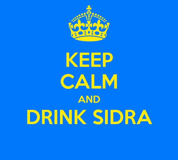 KEEP CALM AND DRINK SIDRA